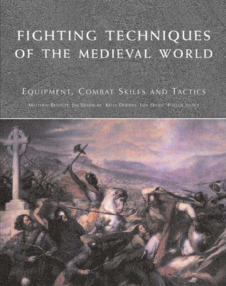 Fighting Techniques of the Medieval World (A.D. 500 - A