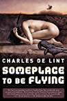 Someplace to Be Flying (Newford, #5)