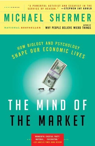 The-Mind-of-the-Market-How-Biology-and-Psychology-Shape-Our-Economic-Lives