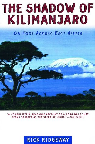 The Shadow of Kilimanjaro: On Foot Across East Africa
