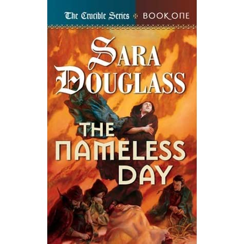 The nameless day the crucible 1 by sara douglass fandeluxe Choice Image