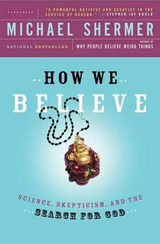 How-We-Believe-Science-Skepticism-and-the-Search-for-God-Second-Edition-