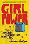 Girl Power: The Nineties Revolution in Music ebook review