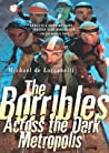 Across the Dark Metropolis (The Borrible Trilogy #3)