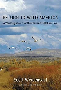 Return to Wild America: A Yearlong Search for the Continent's Natural Soul