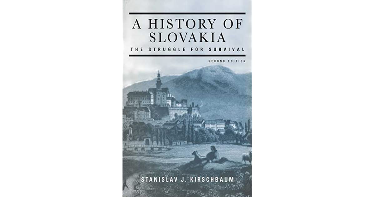 A History of Slovakia: The Struggle for Survival by