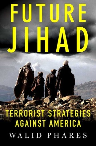 Future Jihad Terrorist Strategies Against America