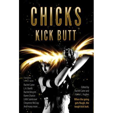 Girls kick butt sexy pics Chicks Kick Butt By Rachel Caine