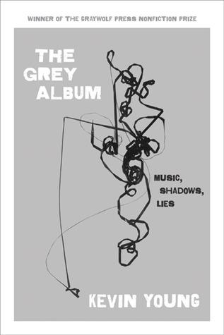 The Grey Album: Music, Shadows, Lies