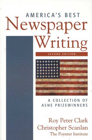America's Best Newspaper Writing: A Collection of ASNE