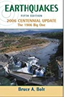 Earthquakes: 2006 Centennial Update