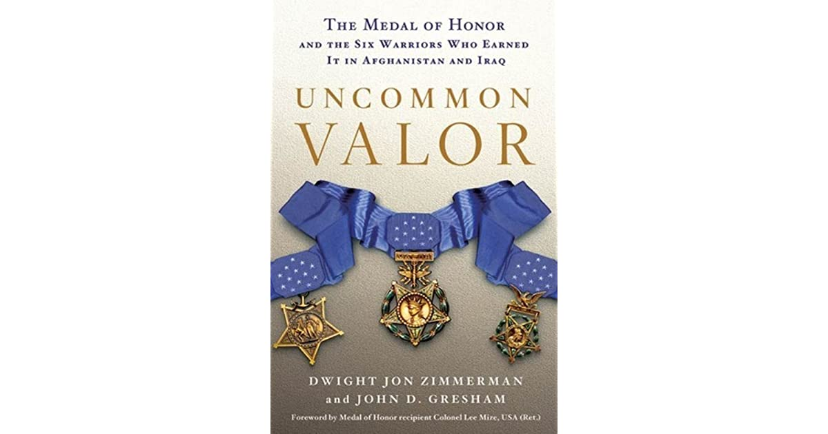 Uncommon Valor: The Medal of Honor and the Warriors Who