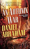 An Autumn War (Long Price Quartet, #3)