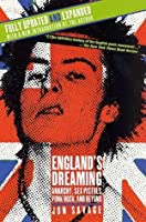 England's Dreaming: Anarchy, Sex Pistols, Punk Rock, and Beyond