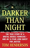 Darker than Night: The True Story of a Brutal Double Homicide and an 18-Year-Long Quest for Justice