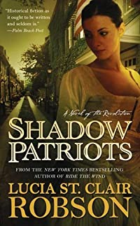 Shadow Patriots: A Novel of the Revolution