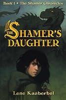The Shamer's Daughter (The Shamer Chronicles, #1)