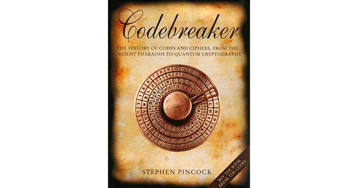 Codebreaker: The History of Codes and Ciphers, from the