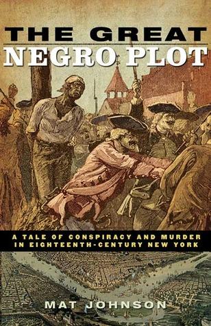 The Great Negro Plot by Mat Johnson