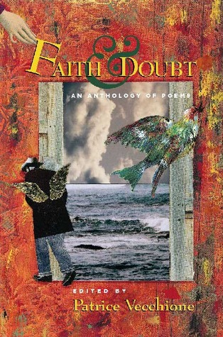 Faith and Doubt: An Anthology of Poems by Patrice Vecchione