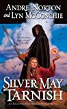 Silver May Tarnish (Witch World Series 2: High Hallack Cycle, #10)