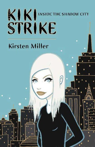 Inside the Shadow City by Kirsten Miller