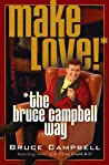 Make Love! the Bruce Campbell Way ebook download free