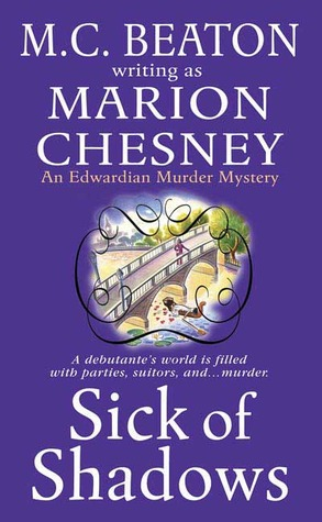 Sick of Shadows (Edwardian Murder Mysteries, #3)