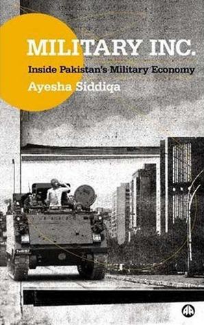 Military Inc.: Inside Pakistan's Military Economy