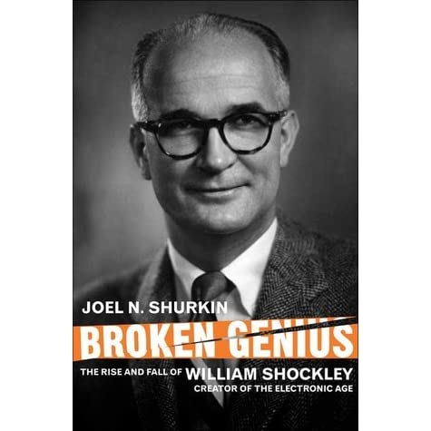 Broken Genius: The Rise and Fall of William Shockley