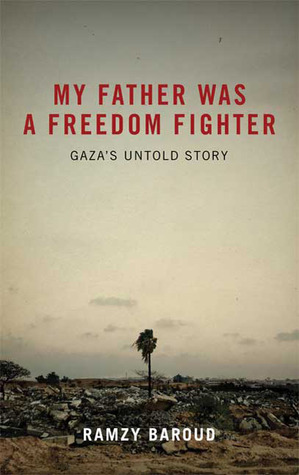 My Father Was a Freedom Fighter: Gaza's Untold Story