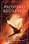 Prospero Regained (Prospero's Daughter, #3)