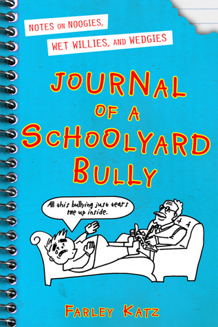 Journal of a Schoolyard Bully: Notes on Noogies, Wet Willies, and