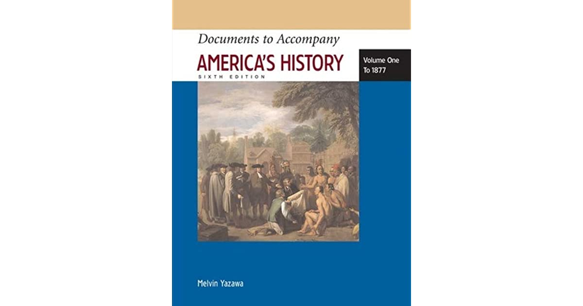 Documents to accompany americas history volume i to 1877 by james documents to accompany americas history volume i to 1877 by james a henretta fandeluxe Image collections