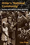 """Hitler's """"National Community"""": Society and Culture in Nazi Germany"""