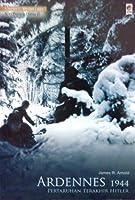 Ardennes 1944: Pertaruhan Terakhir Hitler
