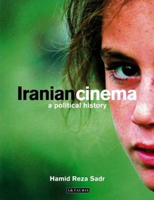 Iranian Cinema: A Political History