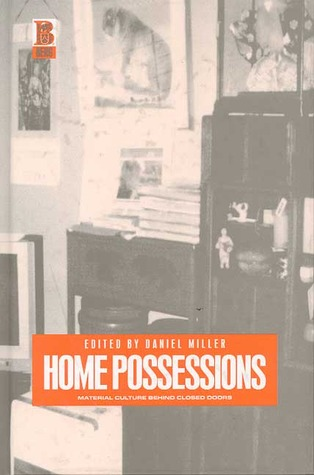 Home Possessions: Material Culture Behind Closed Doors