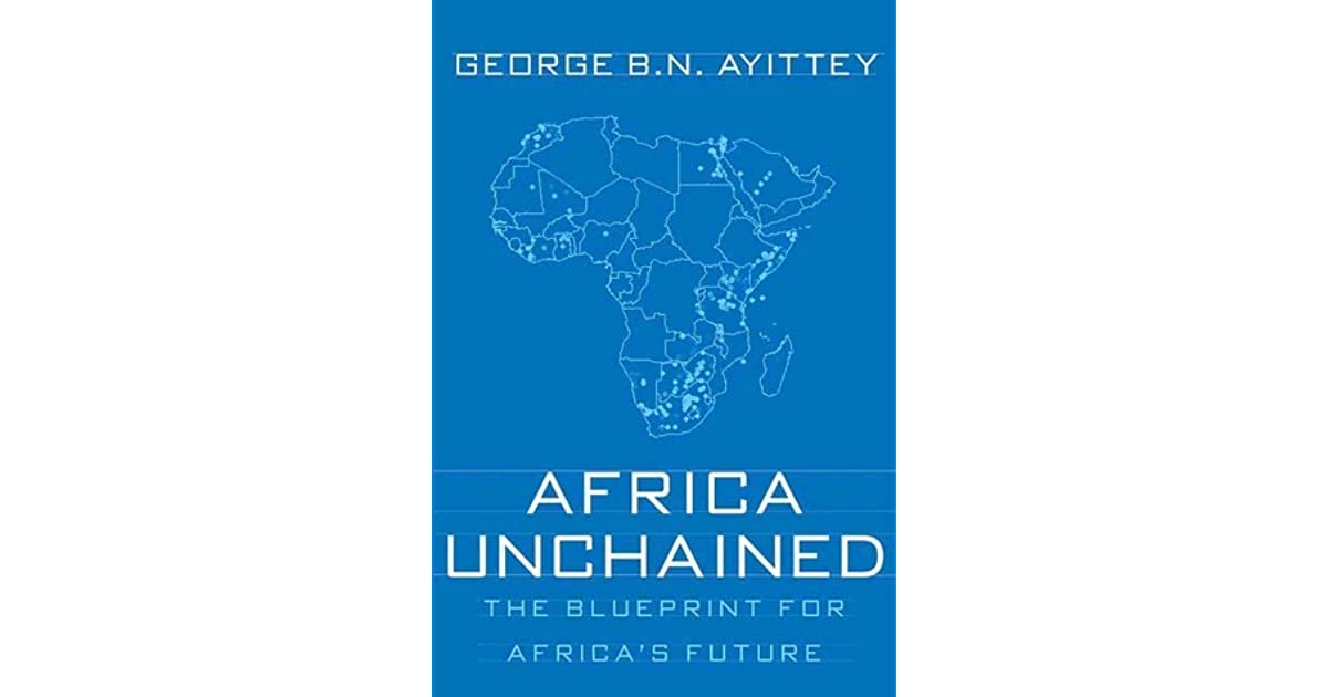 Africa unchained the blueprint for africas future by george bn africa unchained the blueprint for africas future by george bn ayittey malvernweather Choice Image