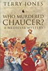 Who Murdered Chaucer?: A Medieval Mystery