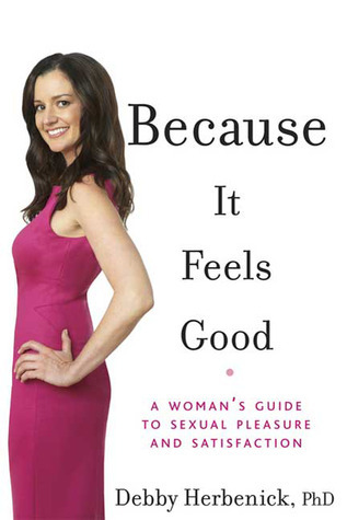 Because-It-Feels-Good-A-Woman-s-Guide-to-Sexual-Pleasure-and-Satisfaction
