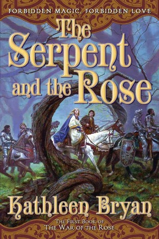 The Serpent and the Rose (War of the Rose, #1)