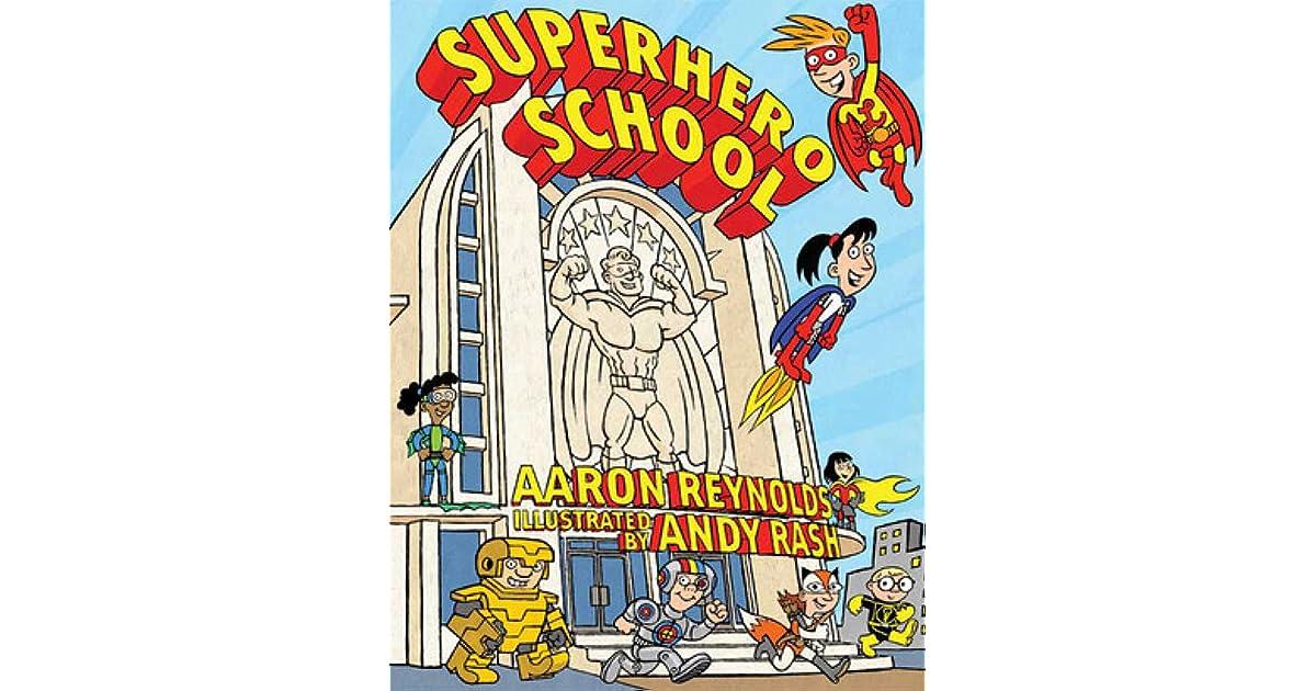 superhero school by aaron reynolds