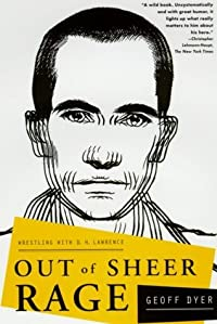 Out of Sheer Rage: Wrestling With D.H. Lawrence