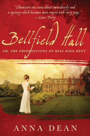 Bellfield Hall: or, the observations of Miss Dido Kent (A Dido Kent Mystery #1)