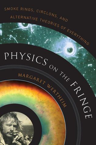 Physics on the Fringe by Margaret Wertheim