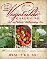 Vegetable Gardening the Colonial Williamsburg Way: 18th-Century Methods for Today's Organic Gardeners