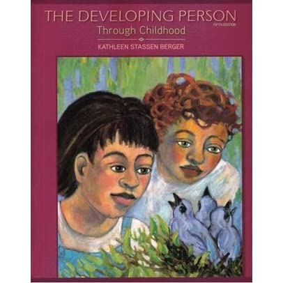 the developing person through childhood and Berger the developing person through childhood and adolescence 7th edition from d bsbh0iv3z7 at university of phoenix.