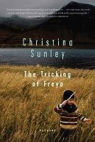 The Tricking of Freya: A Novel