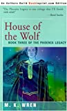 House of the Wolf (The Phoenix Legacy, #3)